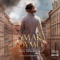 Smak dymu - Anna Trojanowska - audiobook