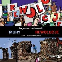 Mury. Rewolucje - Bogusław Janiszewski - audiobook