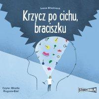 Krzycz po cichu, braciszku - Ivona Brezinova - audiobook