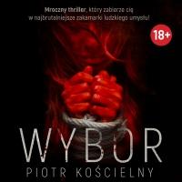 Wybór - Piotr Kościelny - audiobook