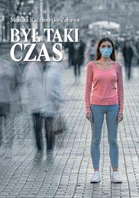 Był taki czas - Monika Raczkowska-Zabawa - ebook
