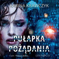 Pułapka pożądania - Karina Krawczyk - audiobook