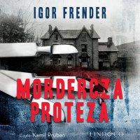 Mordercza proteza. Kapitan Jan Jedyna. Tom 1 - Igor Frender - audiobook