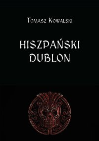 Hiszpański dublon - Tomasz Kowalski - ebook