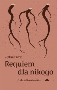Requiem dla nikogo - Złatko Enew - ebook