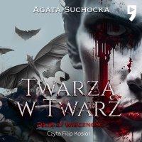 Twarzą w twarz. Daję ci wieczność. Tom 2 - Agata Suchocka - audiobook