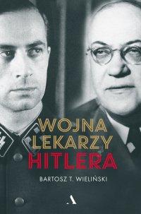 Wojna lekarzy Hitlera - Bartosz T. Wieliński - ebook