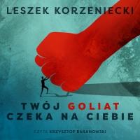 Twój Goliat czeka na Ciebie - Leszek Korzeniecki - audiobook
