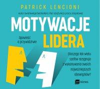 Motywacje lidera - Patrick Lencioni - audiobook