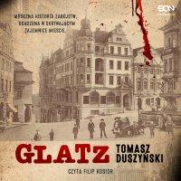 Glatz. Tomasz Duszyński - Tomasz Duszyński - audiobook