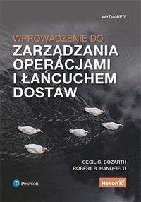 Wprowadzenie do zarządzania operacjami i łańcuchem dostaw. Wydanie V - Cecil B. Bozarth - ebook