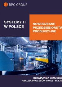 Systemy IT w Polsce. Nowoczesne Przedsiębiorstwo Produkcyjne - Opracowanie zbiorowe - ebook