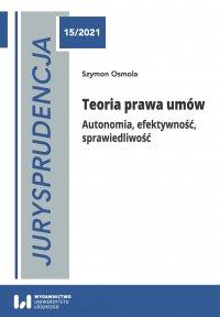 Jurysprudencja 15. Teoria prawa umów. Autonomia, efektywność, sprawiedliwość - Szymon Osmola - ebook