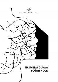 Najpierw głowa, później dom - Klaudia Tokarz-Laska - audiobook