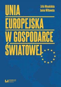 Unia Europejska w gospodarce światowej - Zofia Wysokińska. - ebook