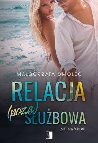 Relacja (poza)służbowa - Małgorzata Smolec - ebook