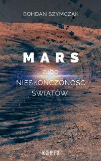 Mars albo nieskończoność światów - Bohdan Szymczak - ebook