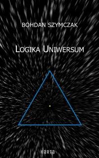Logika Uniwersum - Bohdan Szymczak - ebook