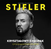 Kryształowy chłopak - Damian Zduńczyk Stifler - audiobook