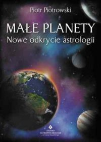 Małe planety. Nowe odkrycie astrologii - Piotr Piotrowski - ebook