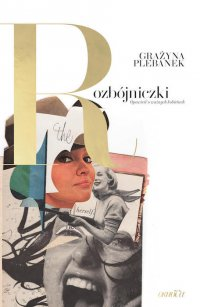 Rozbójniczki. Opowieść o ważnych kobietach - Grażyna Plebanek - ebook