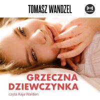 Grzeczna dziewczynka - Tomasz Wandzel - audiobook