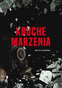 Kruche marzenia - Beata Strózik - ebook