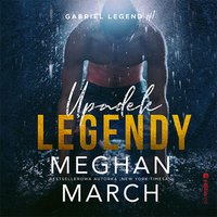 Upadek legendy. Gabriel Legend. Część 1 - Meghan March - audiobook