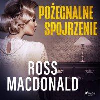 Pożegnalne spojrzenie - Ross Macdonald - audiobook