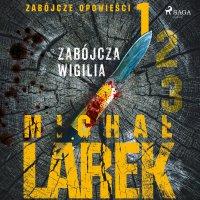 Zabójcze opowieści 1. Zabójcza Wigilia - Michał Larek - audiobook