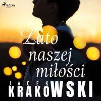 Lato naszej miłości - Jacek Krakowski - audiobook