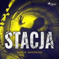 Stacja - Marcin Majchrzak - audiobook