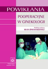 Powikłania pooperacyjne w ginekologii - Beata Śpiewankiewicz - ebook