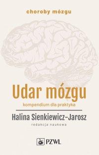 Udar mózgu. Kompendium dla praktyka - Halina Sienkiewicz-Jarosz - ebook