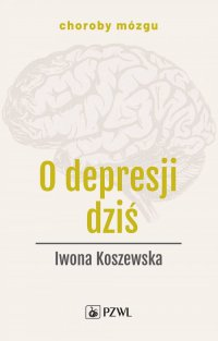 O depresji dziś - Iwona Koszewska - ebook