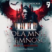 Woła mnie ciemność - Agata Suchocka - audiobook