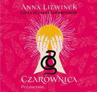 Czarownica. Tom 2. Polowanie - Anna Litwinek - audiobook