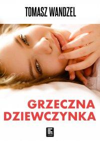 Grzeczna dziewczynka - Tomasz Wandzel - ebook