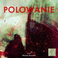 Polowanie - Jacek Paprocki - audiobook