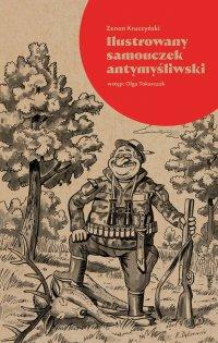 Ilustrowany samouczek antymyśliwski - Zenon Kruczyński - ebook