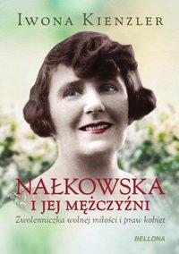 Nałkowska i jej mężczyźni - Iwona Kienzler - ebook
