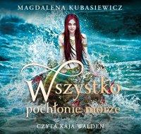 Wszystko pochłonie morze - Magdalena Kubasiewicz - audiobook