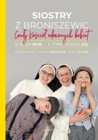 Siostry z Broniszewic. Czuły Kościół odważnych kobiet - Eliza Myk - ebook