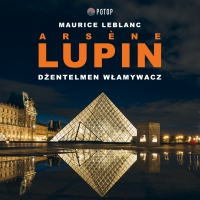 Arsène Lupin. Dżentelmen włamywacz - Maurice LeBlanc - audiobook