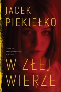 W złej wierze - Jacek Piekiełko - ebook