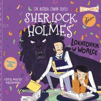 Klasyka dla dzieci. Sherlock Holmes. Tom 9. Lokatorka w woalce - Arthur Conan Doyle - audiobook