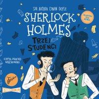 Klasyka dla dzieci. Sherlock Holmes. Tom 10. Trzej studenci - Arthur Conan Doyle - audiobook