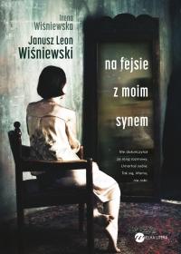 Na fejsie z moim synem - Janusz Leon Wiśniewski - ebook