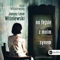 Na fejsie z moim synem - Janusz Leon Wiśniewski - audiobook