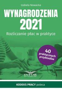Wynagrodzenia 2021.Rozliczanie płac w praktyce - Izabela Nowacka - ebook